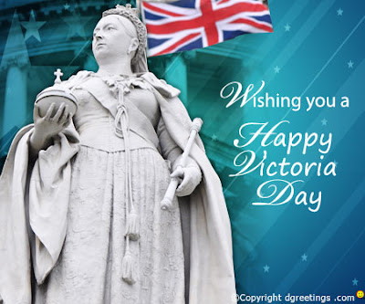 Queen Victoria Day 2016 Canadian Royal:  wising you a happy Victoria day