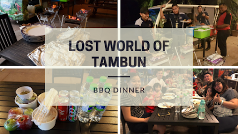 【霹雳美食】BBQ Dinner @ Lost World of Tambun, Ipoh 怡保双威打扪迷失乐园亲子豪华露营烧烤晚餐