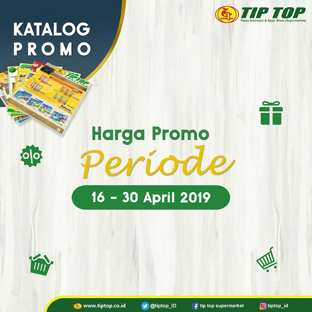#TipTop - #Promo #Katalog Periode 16 - 30 April 20019