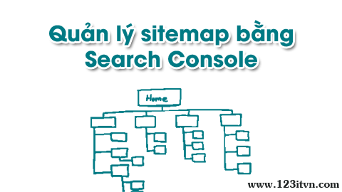 Quản lý sitemap bằng Google Search Console