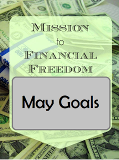 Mission to Financial Freedom: May Goals