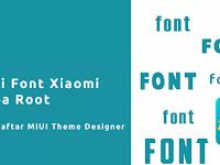 Cara Mudah Ganti Font Xiaomi Tanpa Root