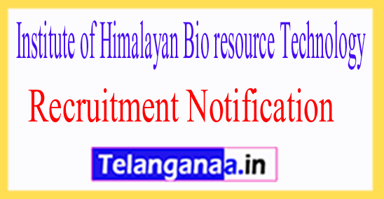 Institute of Himalayan Bio resource Technology IHBT Recruitment Notification 2017