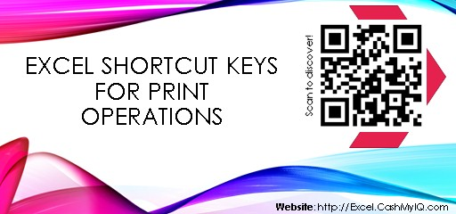 EXCEL SHORTCUT KEYS FOR PRINT OPERATIONS