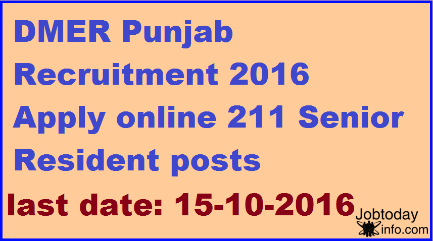 DMER Punjab Recruitment 2016 Apply online 211 Senior Resident posts