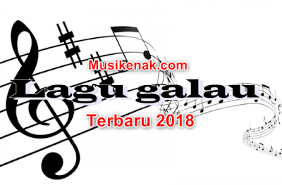 download Lagu Galau terbaru 2018