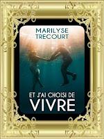 http://unpeudelecture.blogspot.com/2017/09/et-jai-choisi-de-vivre-de-marilyse.html