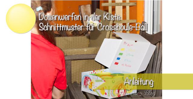 Kindergeburtstag: Dosenwerfen in der Kiste. Schnittmuster für einen Crossboule-Ball