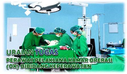 Tugas Perawat Pelaksana Kamar Operasi (OK) Dibidang Keperawatan