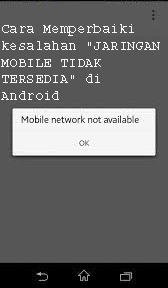 """Cara Memperbaiki kesalahan """"JARINGAN MOBILE TIDAK TERSEDIA"""" di Android 1"""