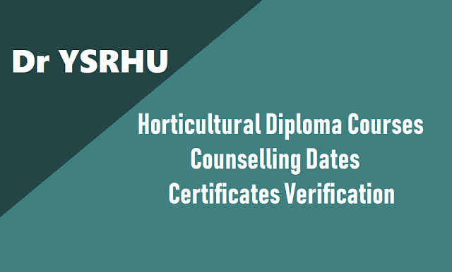 dr ysrhu diploma courses counselling dates,certificates verification 2018 schedule,list of documents,horticultural university polytechnic diploma courses