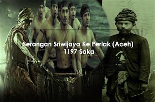 Serangan Sriwijaya Ke Kesultanan Perlak (Aceh) Menurut Naskah Cirebon