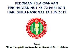 Pedoman Pelaksanaan Peringatan HUT Ke-72 PGRI dan Hari Guru Nasional (HGN) Tahun 2017