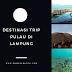 Destinasi Trip Pulau di Lampung
