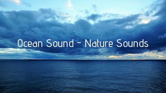 Ocean Sound - Nature Sounds