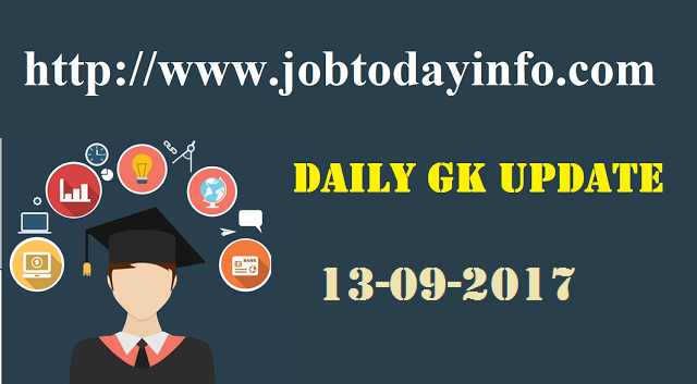 Daily GK Update 13th September 2017, Important Current Affairs