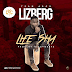 Music: LizBerg - Life Sha (Prod By Kizzybeatz) || (Audio + Video) Fresh Out