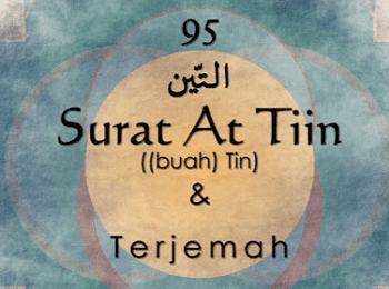 Surah At Tin termasuk kedalam golongan surat Surat | Surah At Tin Arab, Latin dan terjemahannya