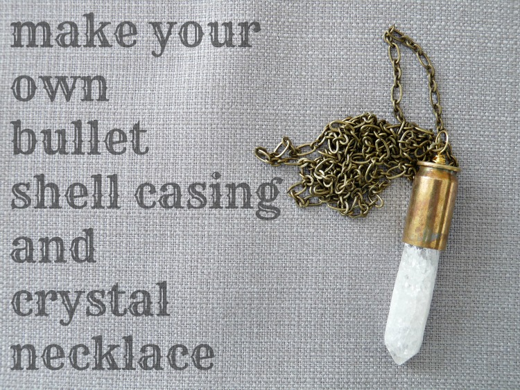 Diy Bullet Shell Casing Necklace Dans Le Lakehouse