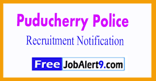 Puducherry Police Recruitment Notification 2017 Last Date 10-11-2017