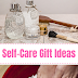 Self Care Gift Ideas For 2018
