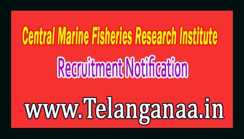 Central Marine Fisheries Research Institute CMFRI Recruitment Notification 2016
