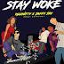 Max Nifty - Stay Woke ft Jaffjay