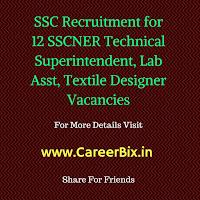 SSC Recruitment for 12 SSCNER Technical Superintendent, Lab Asst, Textile Designer Vacancies