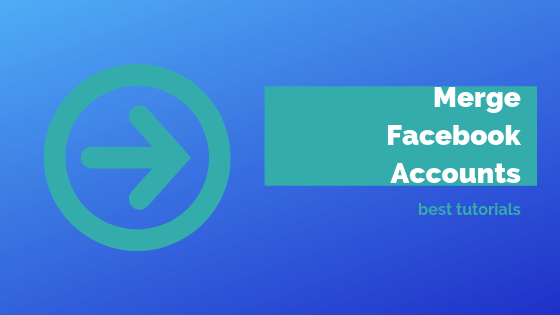How To Merge Two Facebook Accounts Into One<br/>
