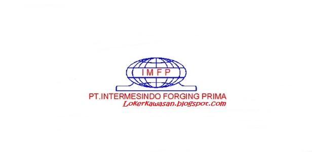 Lowongan Kerja PT Intermesindo Forging Prima