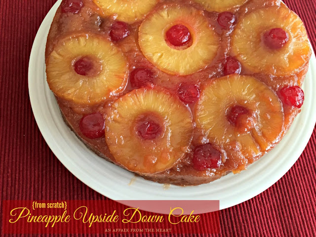 Featured Recipe | Pineapple Upside Down Cake from An Affair From the Heart #recipe #SecretRecipeClub #cake #dessert #pineapple #summer
