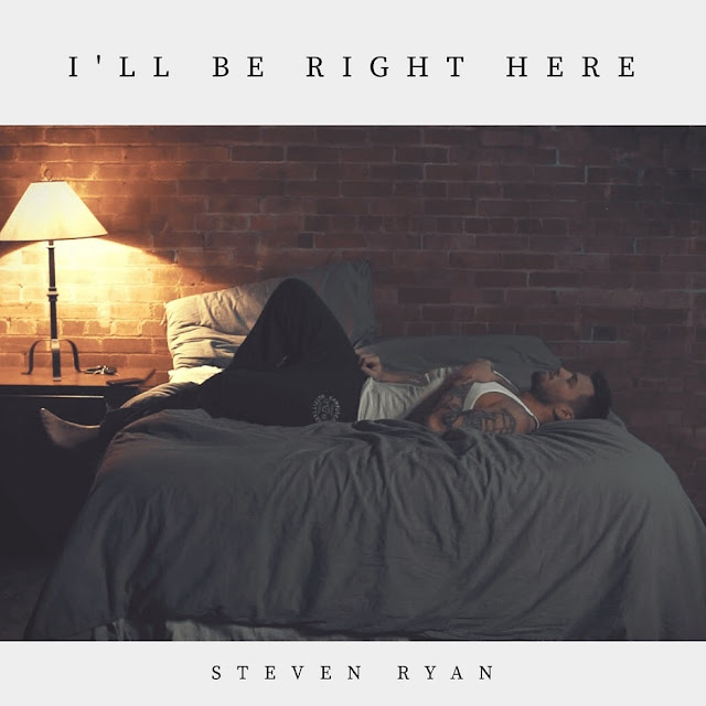 Steve Ryan Unveils New Single 'I'll Be Right Here'
