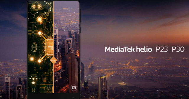 New MediaTek Helio P30 and Helio P23