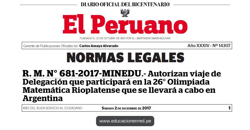 R. M. N° 681-2017-MINEDU - Autorizan viaje de Delegación que participará en la 26° Olimpiada Matemática Rioplatense que se llevará a cabo en Argentina - www.minedu.gob.pe
