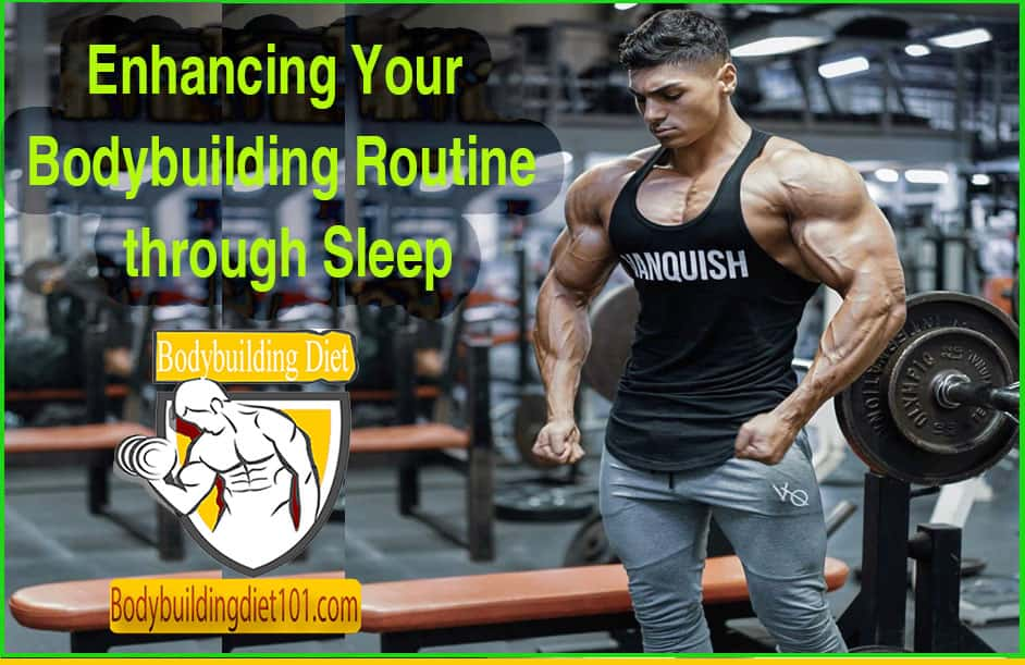 Enhancing Your Bodybuilding Routine through Sleep