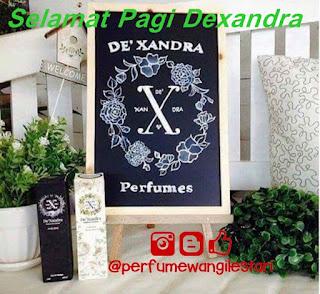 Selamat Pagi Dexandra,Dexandra,Perfume
