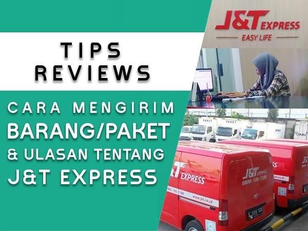 Review Testimoni dan Cara Mengirim Barang dengan J&T Express