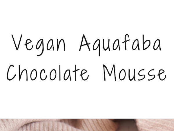 Vegan Aquafaba Chocolate Mousse