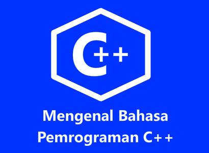mengenal bahasa pemrograman c++