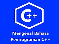 MARI Berkenalan dengan Bahasa Pemrograman C++