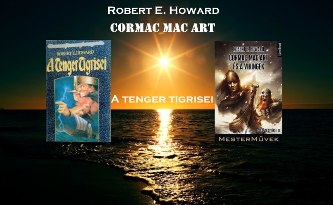 Robert E. Howard - Cormac Mac Art - A tenger tigrisei