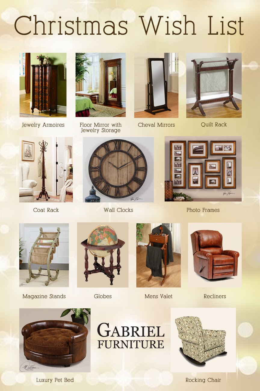 5d3c70289 ... so Gabriel Furniture has created a great holiday wish list for you!  Share this list with your family/friends to help them with their Christmas  shopping!