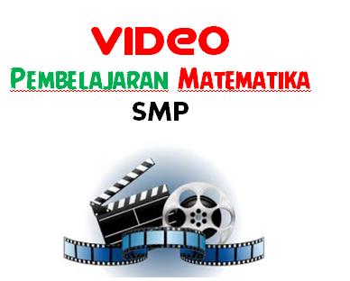 File Pendidikan DOWNLOAD VIDEO PEMBELAJARAN MATEMATIKA SMP LENGKAP