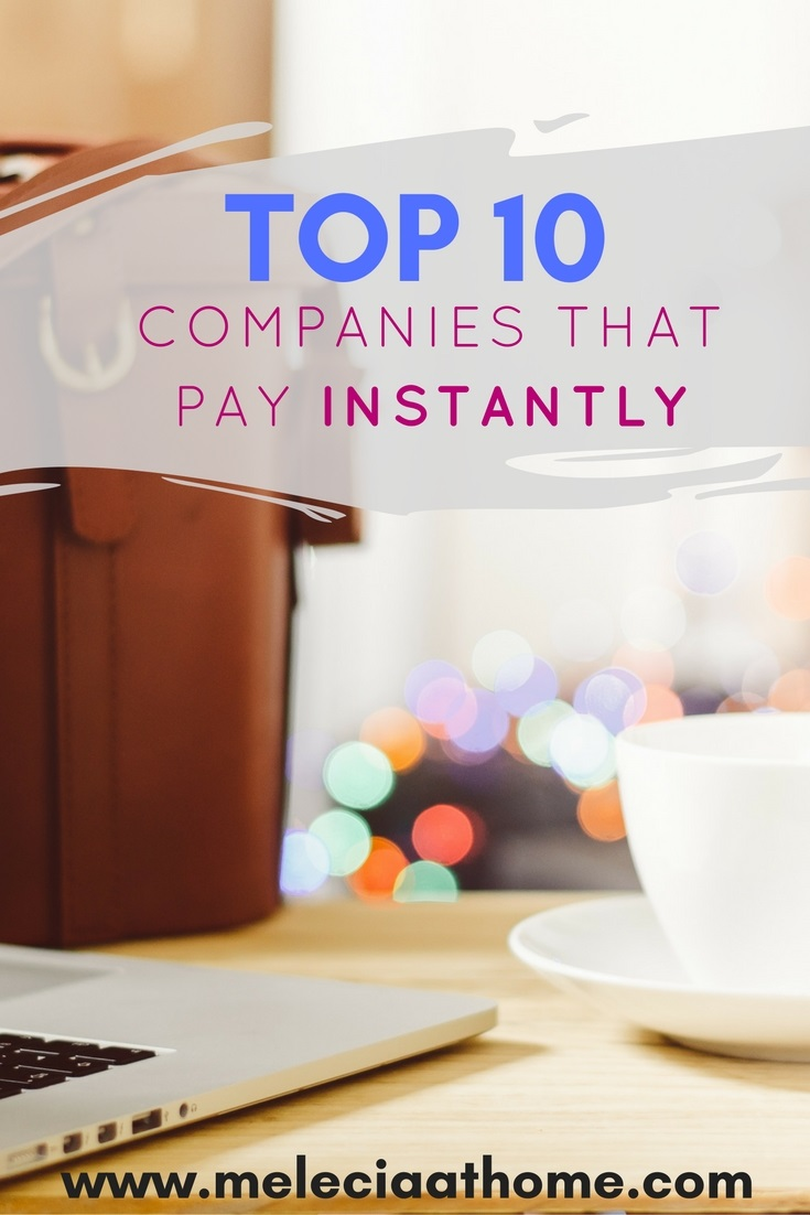 Top 10 Online Companies That Pay Instantly | Melecia At Home