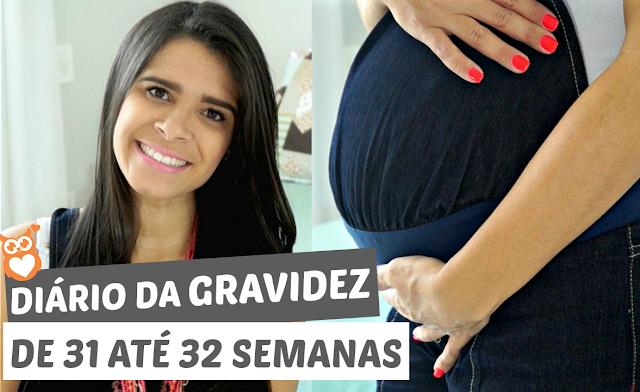 Diário da gravidez: de 31 até 32 semanas (segunda gravidez)