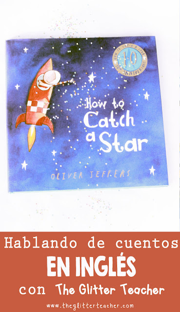 "Recursos, ideas, reseña y mucho más del cuento ""How to catch a star"" de Oliver Jeffers para teachers y familias"