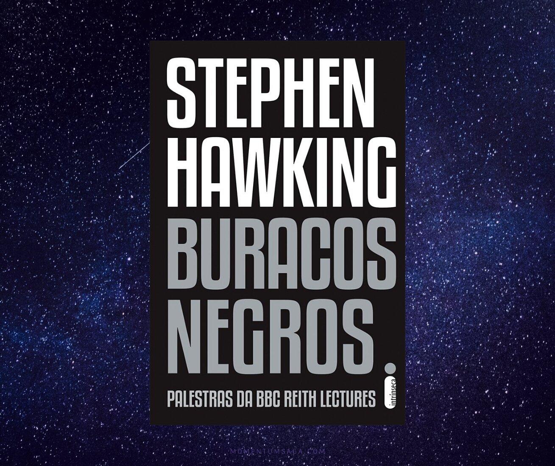 Resenha: Buracos Negros, de Stephen Hawking