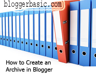 What is a Blog Archive? How to Create an Archive in Blogger
