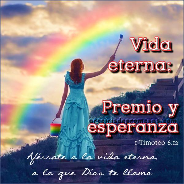 la vida eterna es la meta del creyente reflexiones cristianas con imágenes