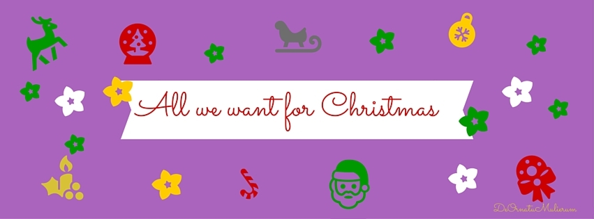 All we want for Christams...